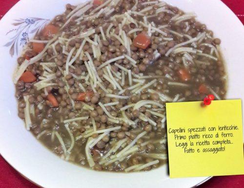 Capellini spezzati con lenticchie.