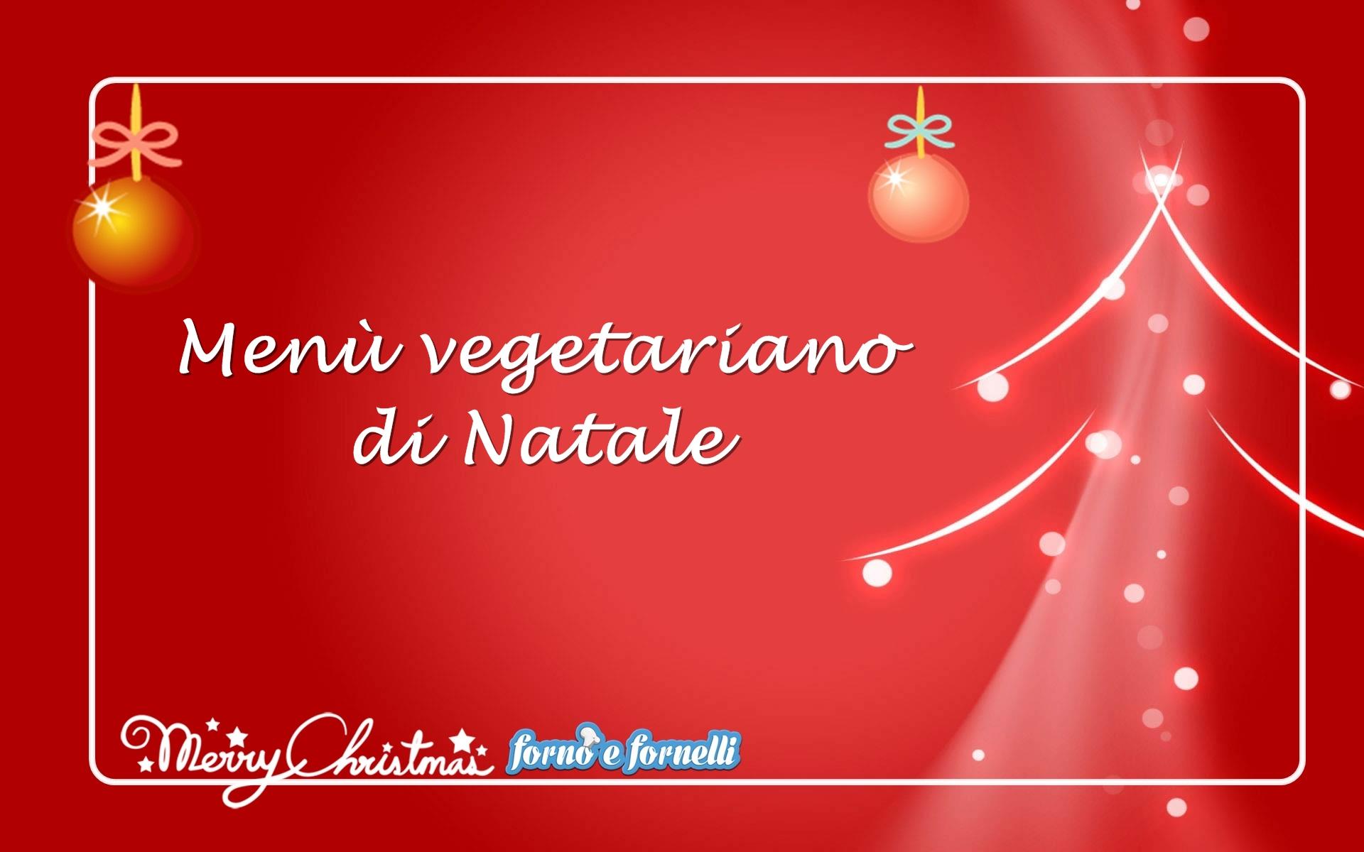 Menù vegetariano di Natale