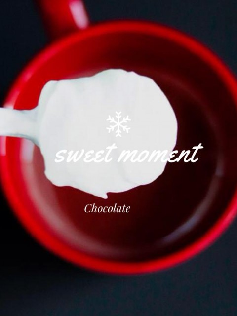 Sweet moment –  hot chocolate
