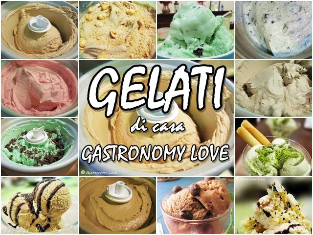 I gelati di casa Gastronomy Love