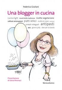 Una blogger in cucina - Nerosubianco edizioni