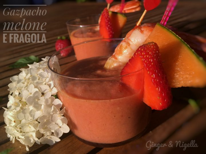 gazpacho melone e fragola, gazpacho, melone, fragole, ginger nigella, estate, piatti estivi, finger food, antipasto, aperitivo, gambero argentino, gambero al vapore