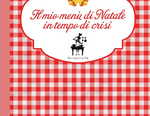 Ricettario: Il mio menù di natale in tempo di crisi.