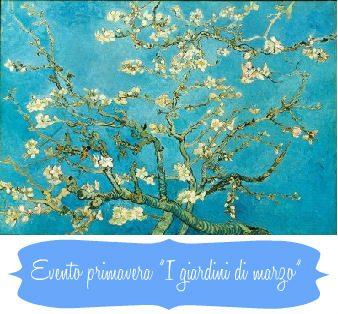 """Evento primavera """"I giardini di marzo"""""""