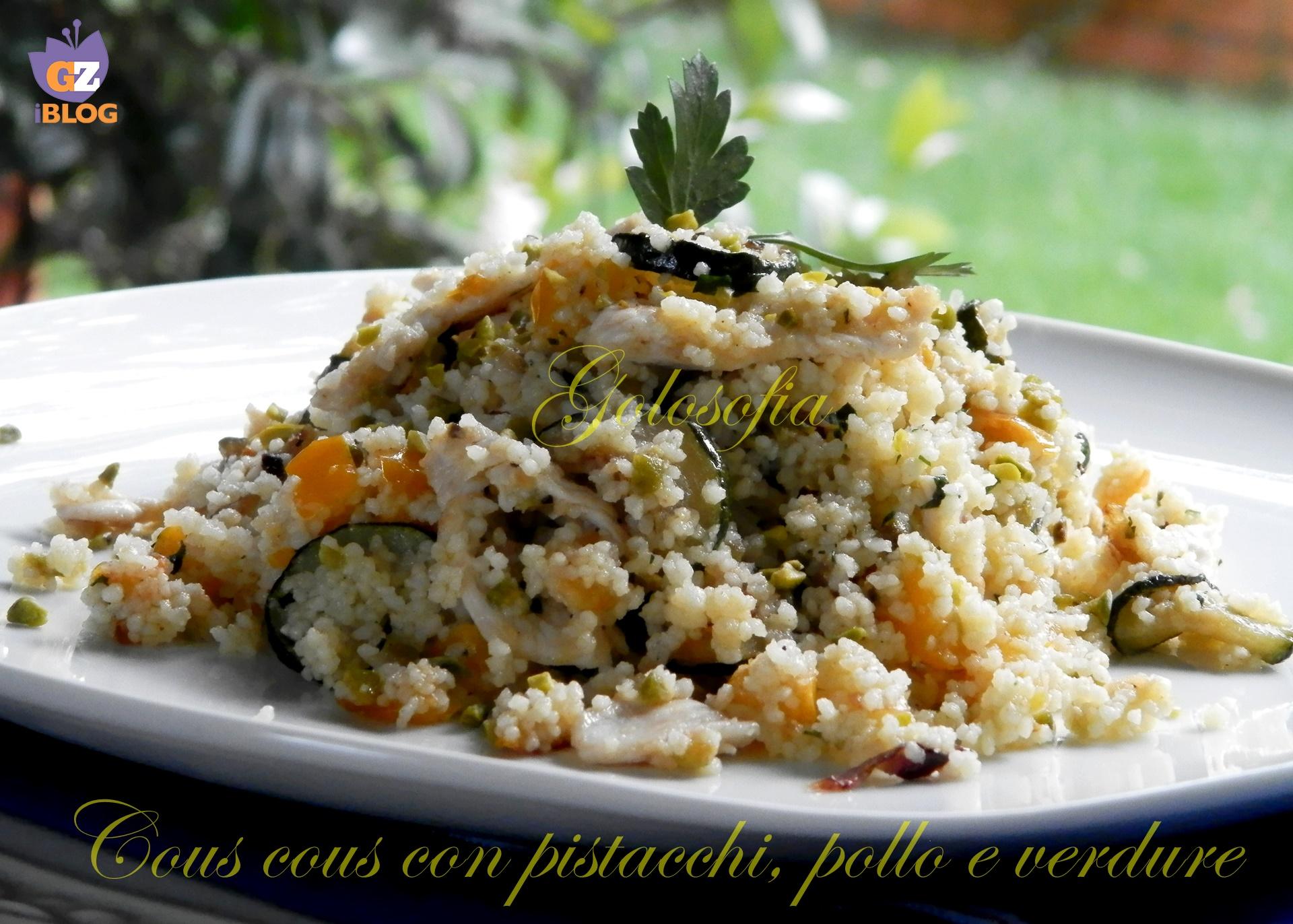 Cous cous con pistacchi, pollo e verdure-ricetta primi piatti-golosofia