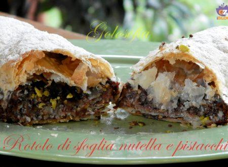 Rotolo di pasta sfoglia alla nutella e pistacchi, ricetta veloce golosa