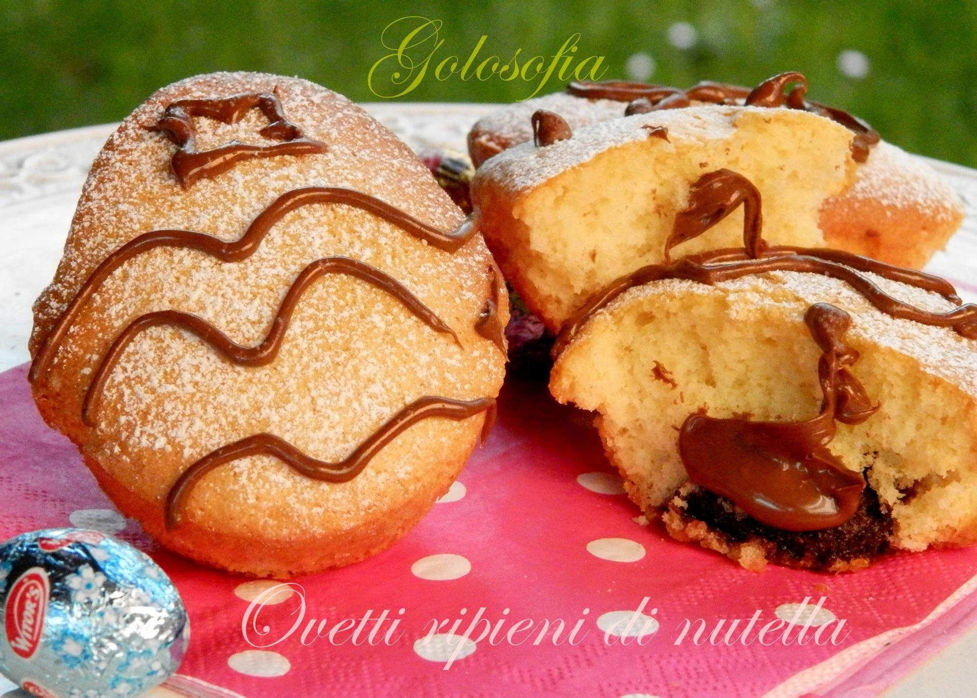 Ovetti ripieni di nutella-ricetta dolci-golosofia