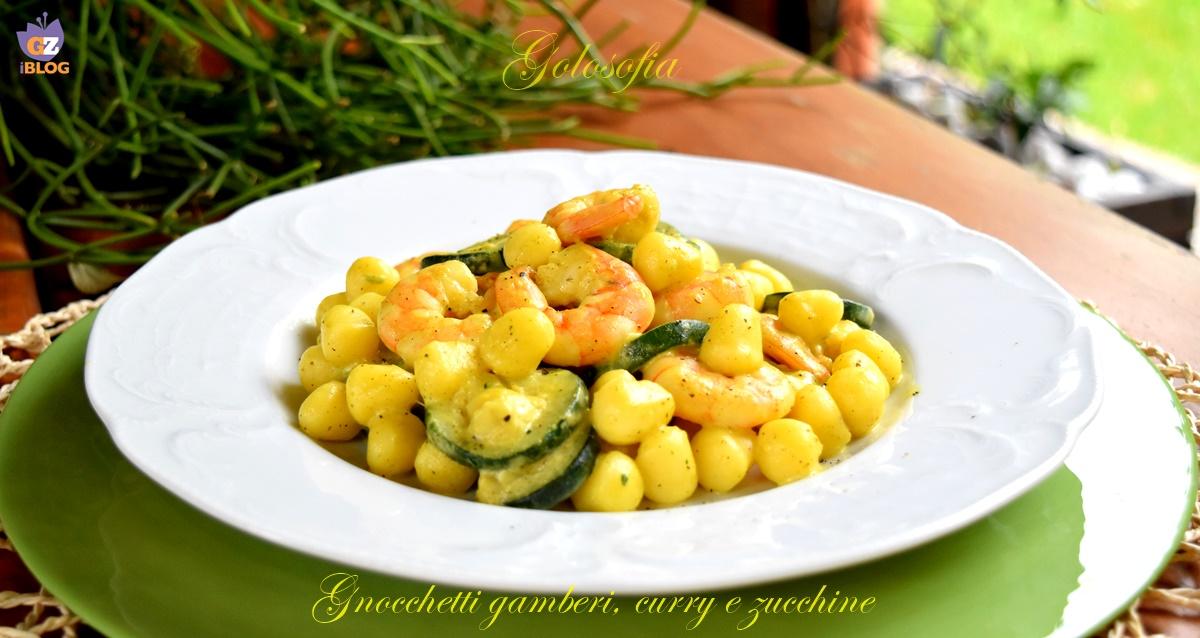 Gnocchetti gamberi, curry e zucchine, ricetta cremosa