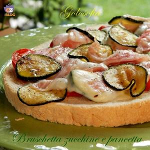 Bruschetta zucchine e pancetta-ricetta antipasti-golosofia