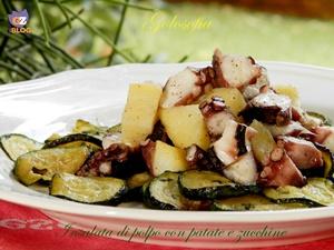 Insalata di polpo con patate e zucchine-ricetta secondi-golosofia