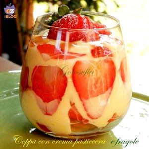 Coppa con crema pasticcera e fragole-ricetta dolci-golosofia