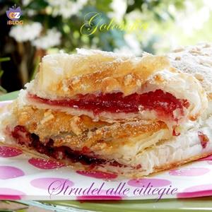 Strudel alle ciliegie-ricetta dolci-golosofia