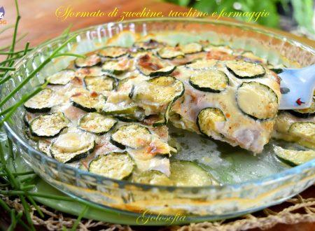 Sformato di zucchine, tacchino e formaggio, ricetta gustosissima