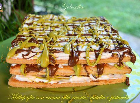 Millefoglie con crema alla ricotta, nutella e pistacchio, ricetta golosa