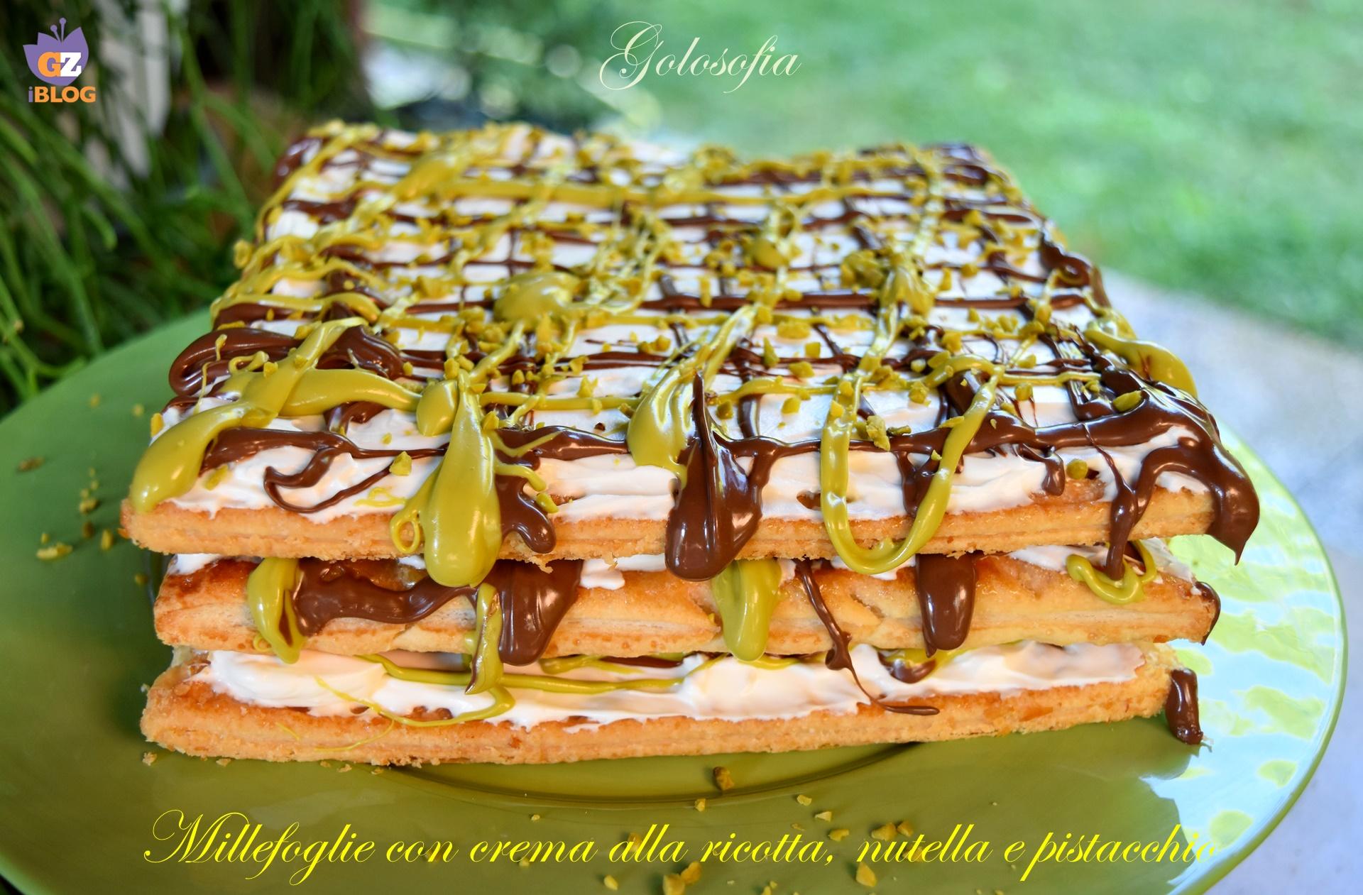 Millefoglie con crema alla ricotta, nutella e pistacchio-ricetta dolci-golosofia