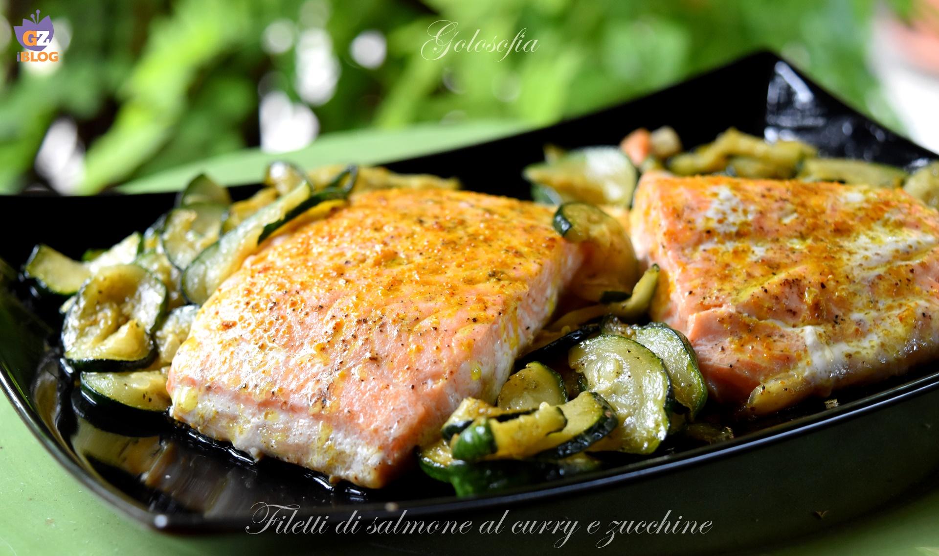 Filetti di salmone al curry e zucchine, ricetta veloce buonissima