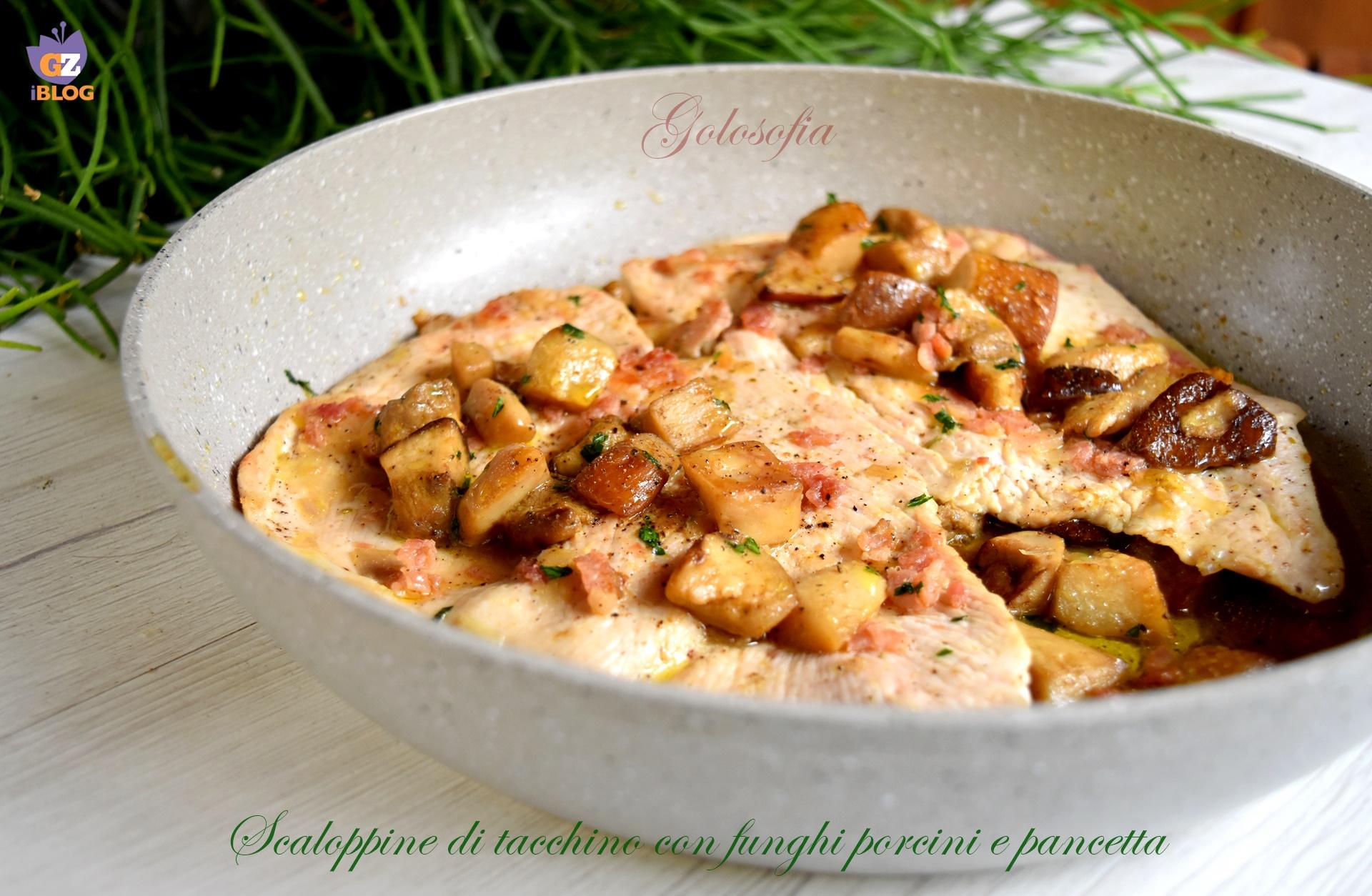 Scaloppine di tacchino con funghi porcini e pancetta, ricetta sfiziosa