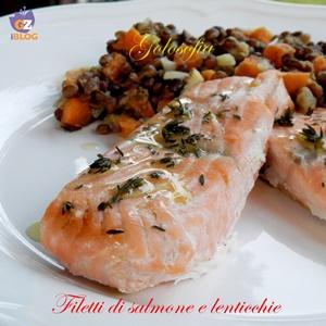 Filetti di salmone e lenticchie-ricetta secondi-golosofia