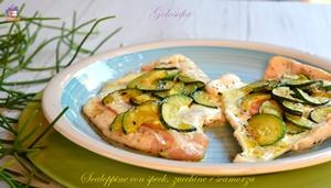 Scaloppine con speck, zucchine e scamorza-ricetta secondi-golosofia