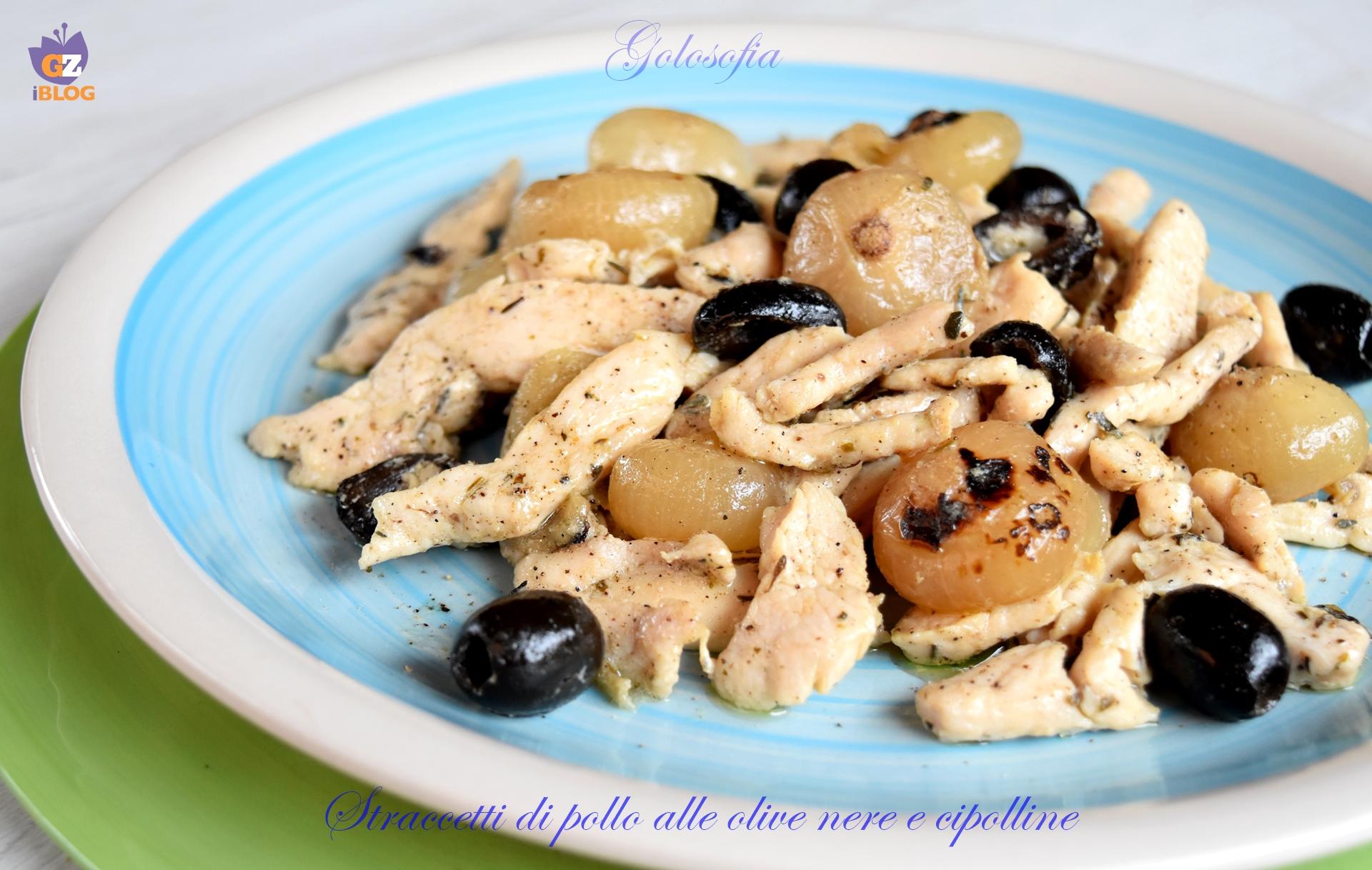 Straccetti di pollo con olive nere e cipolline-ricetta secondi-golosofia