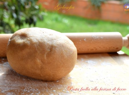 Pasta frolla alla farina di farro, ricetta semplice buonissima