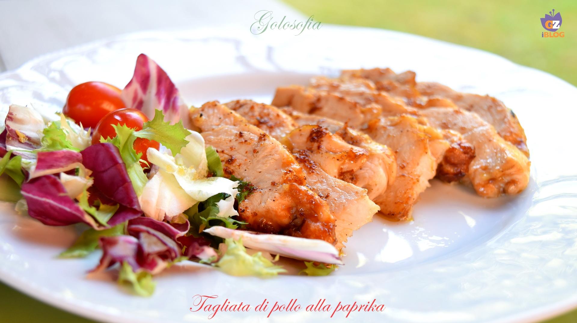 Tagliata di pollo alla paprika-ricetta secondi-golosofia