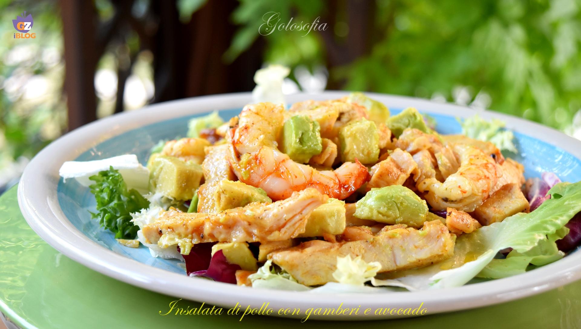 Insalata di pollo con gamberi e avocado-ricetta secondi-golosofia