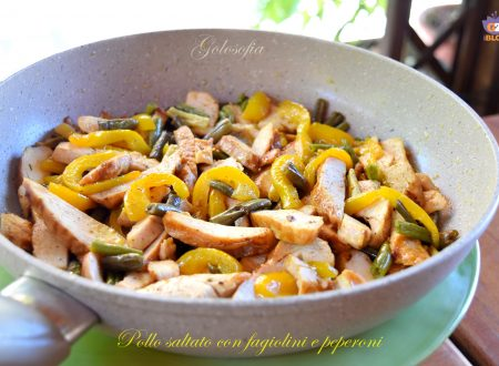Pollo saltato con fagiolini e peperoni, ricetta gustosissima