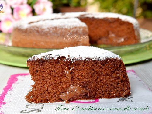 Torta 12 cucchiai con crema alle nocciole, ricetta veloce golosa