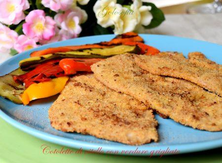 Cotolette di vitello con verdure grigliate, ricetta semplice e saporita