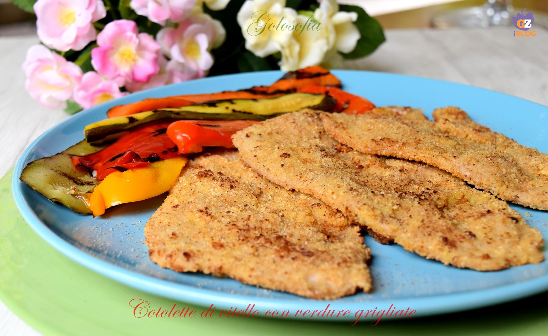 Cotolette di vitello con verdure grigliate-ricetta secondi-golosofia