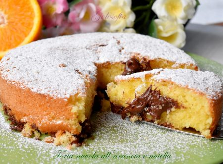 Torta nuvola all'arancia e nutella, ricetta veloce e favolosa!
