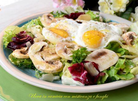 Uova in camicia con misticanza e funghi, ricetta veloce buonissima