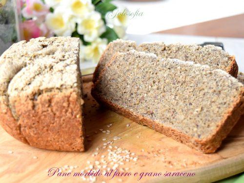 Pane morbido al farro e grano saraceno, ricetta ottima macchina del pane