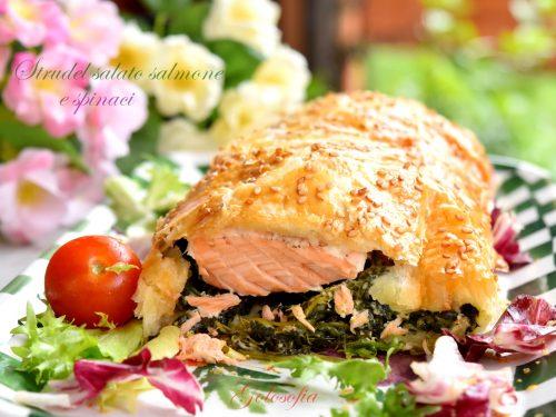 Strudel salato salmone e spinaci, ricetta semplice golosa