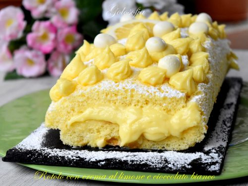 Rotolo con crema al limone e cioccolato bianco, ricetta soffice strepitosa