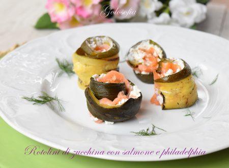 Rotolini di zucchina con salmone e philadelphia, ricetta buonissima