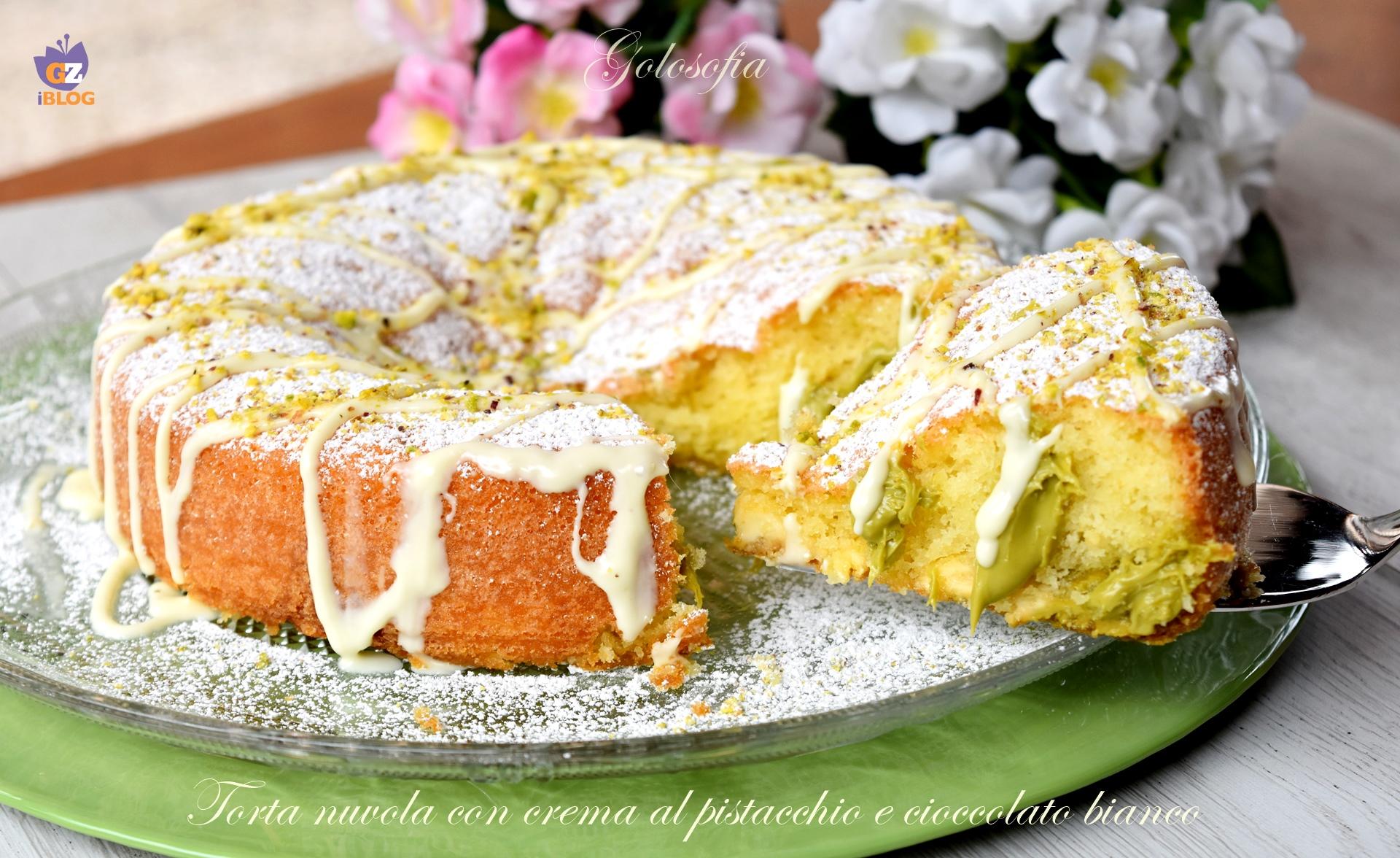 Torta nuvola con crema al pistacchio e cioccolato bianco-ricetta torte- golosofia