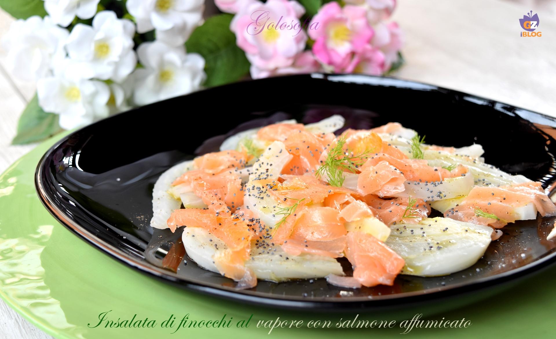 Insalata di finocchi al vapore con salmone affumicato-ricetta secondi-golosofia