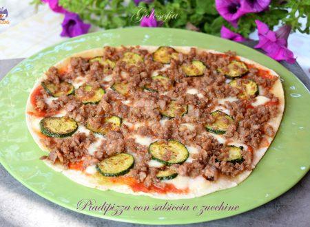 Piadipizza con salsiccia e zucchine, ricetta semplice super golosa!