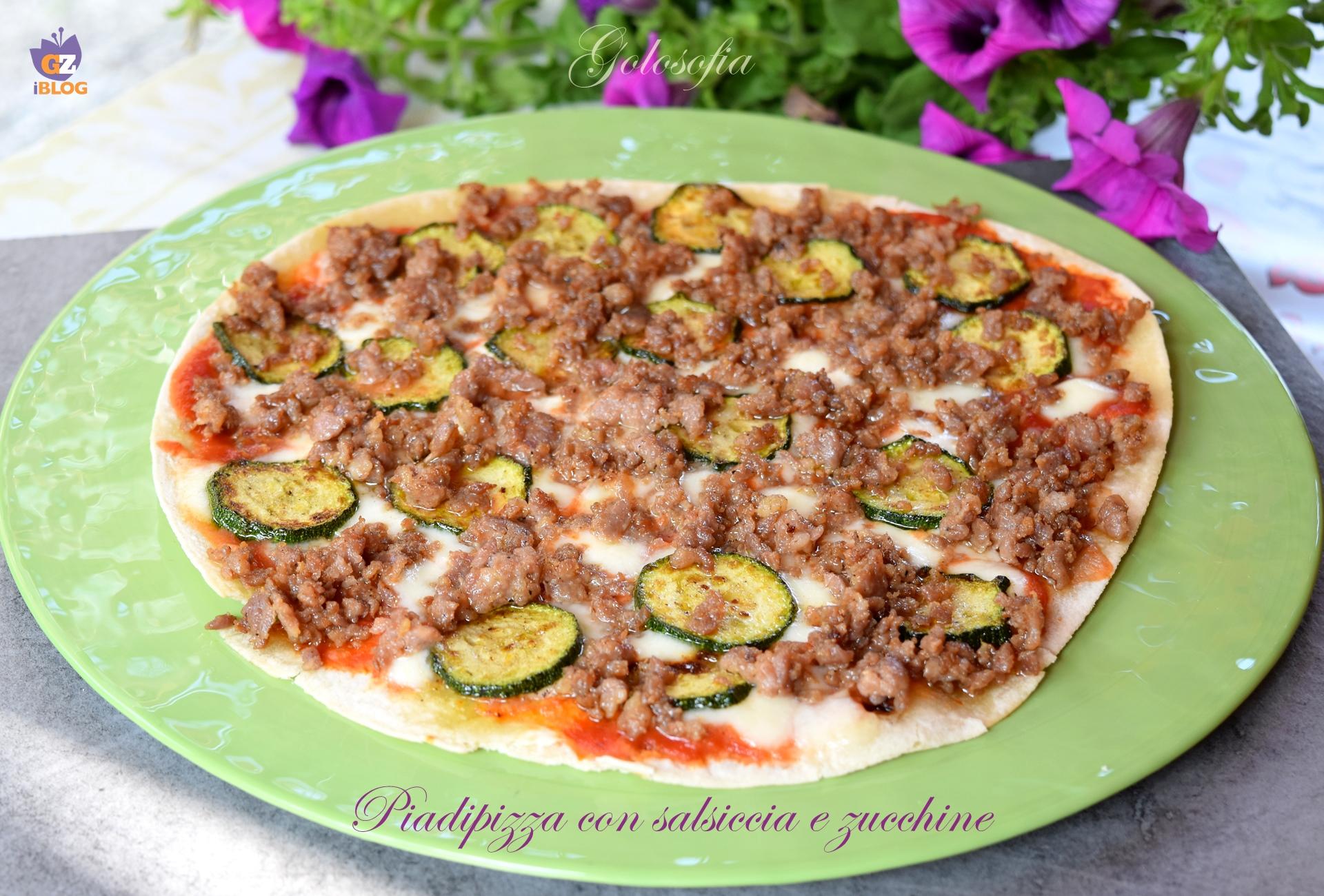 Piadipizza con salsiccia e zucchine-ricetta piatti unici-golosofia