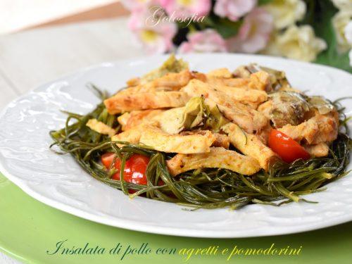 Insalata di pollo con agretti e pomodorini, ricetta gustosa e leggera