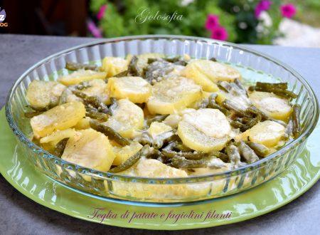 Teglia di patate e fagiolini filanti, ricetta semplice e buonissima