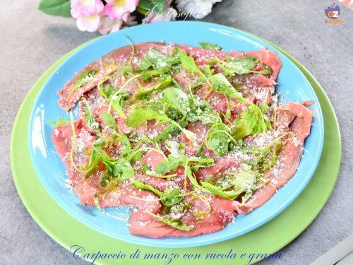 Carpaccio di manzo con rucola e grana, ricetta fresca e appetitosa