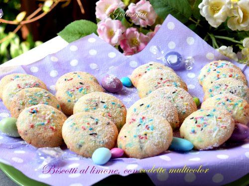 Biscotti al limone, con codette multicolor, semplici e buonissimi