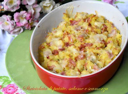 Sbriciolata di patate, salame e scamorza, ricetta fantastica!