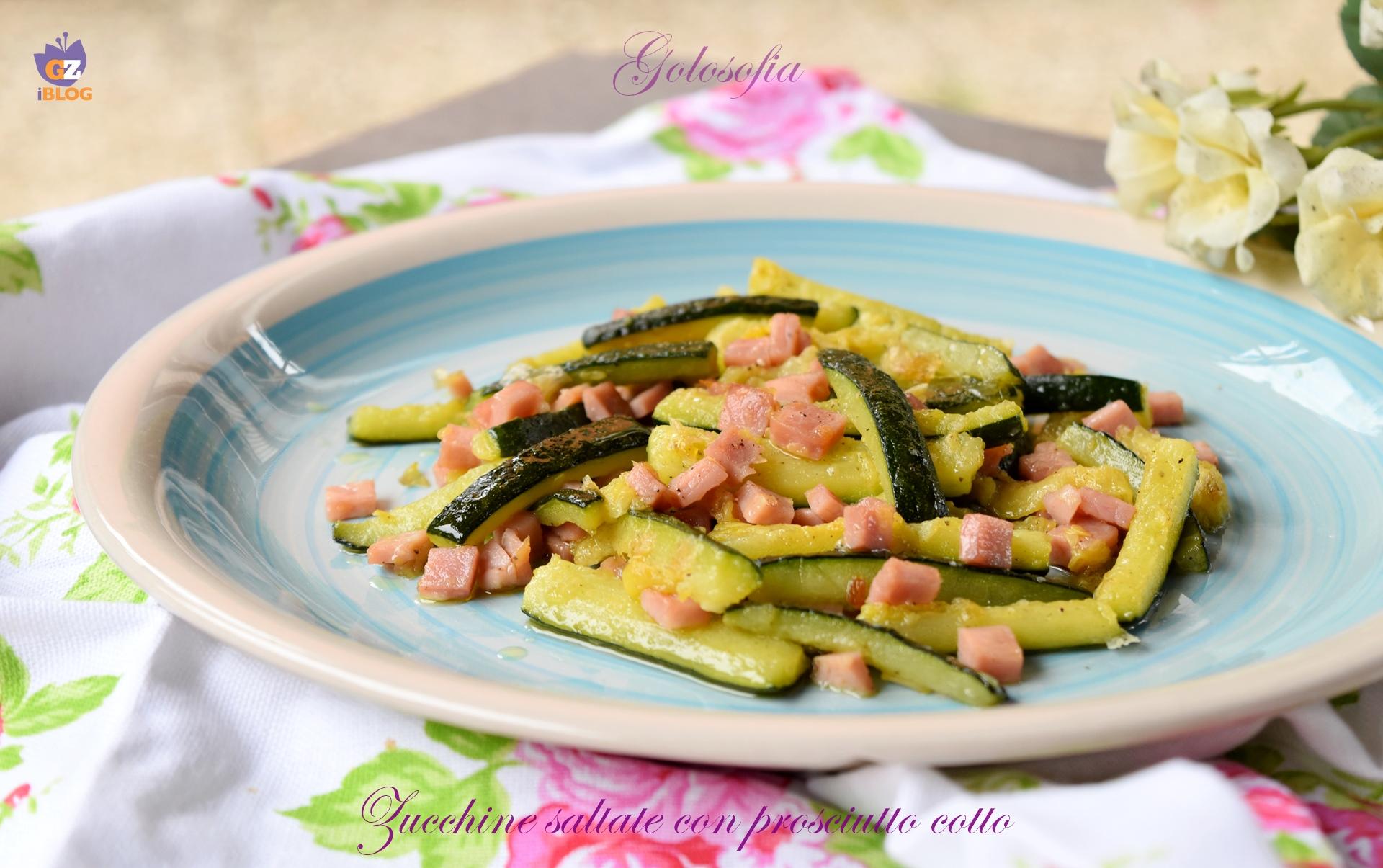 Zucchine saltate con prosciutto cotto-ricetta contorni-golosofia