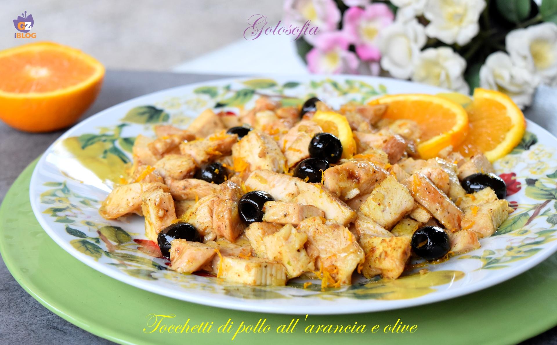 Tocchetti di pollo all'arancia e olive-ricetta secondi-golosofia