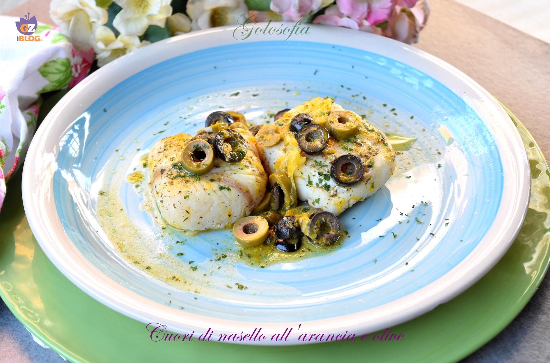 Cuori di nasello all'arancia e olive-ricetta secondi-golosofia