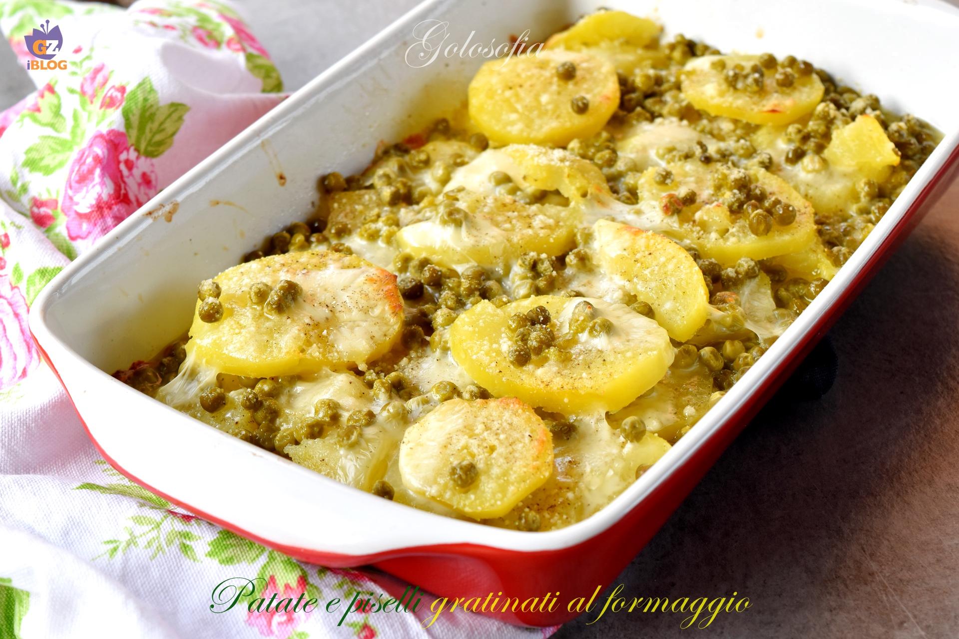 Patate e Piselli Gratinati al Formaggio, Buonissimi e Filanti